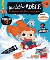 Mortelle Adele ; Le Magazine Interdit Aux Nazebroques N.6