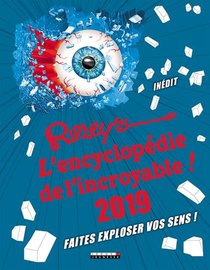Ripley's ; L'encyclopedie De L'incroyable ! Faites Exploser Vos Sens ! (edition 2019)