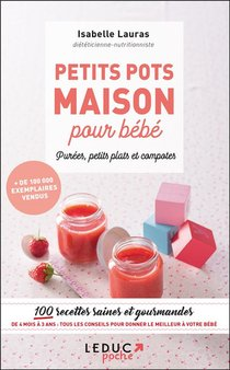 Mes Petites Recettes Magiques ; Petits Pots Maison Pour Bebe ; Puree, Petits Plats Et Compotes