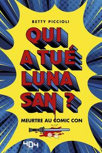 Qui A Tue Luna San ? Meurtre Au Comic Con