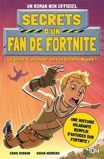 Secrets D'un Fan De Fortnite ; La Quete D'un Joueur Vers La Victoire Royale !