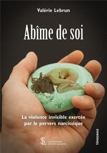 Abime De Soi , La Violence Invisible Exercee Par Le Pervers Narcissique