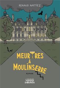 Meurtres A Moulinserre