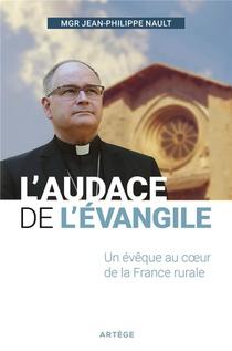 L'audace De L'evangile ; Un Eveque Au Coeur De La France Rurale