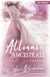Alliance Ancestrale T.1 ; L'insoumise