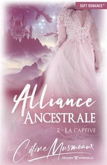 Alliance Ancestrale T.2 ; La Captive