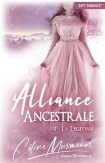 Alliance Ancestrale T.4 ; La Legitime
