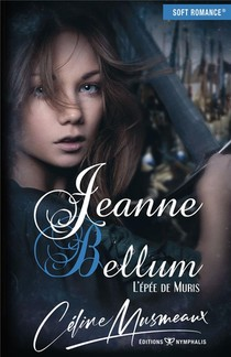 Jeanne Bellum ; L'epee De Muris