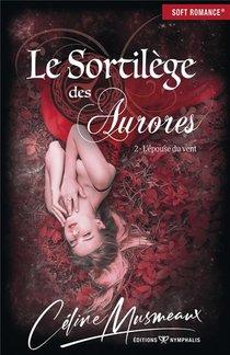 Le Sortilege Des Aurores T.2 ; L'epouse Du Vent