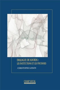 Dialogue De Sourds : Les Institutions Et Les Psychoses