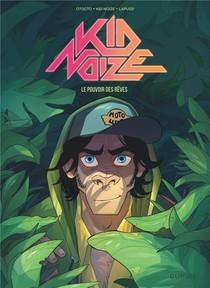 Kid Noize T.2 ; Le Pouvoir Des Reves