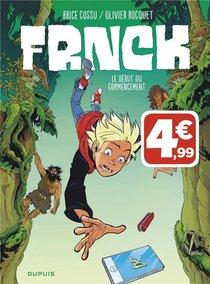 Frnck T.1 ; Le Debut Du Commencement