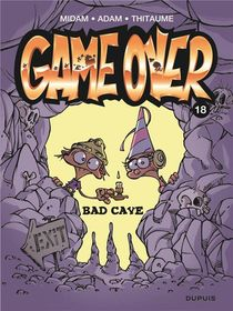 Game Over T.18 ; Bad Cave