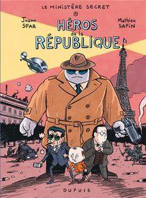Le Ministere Secret T.1 ; Heros De La Republique