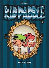 Kid Paddle T.16 ; Kid N'roses