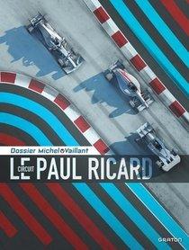 Dossiers Michel Vaillant T.15 ; Le Circuit Paul Ricard