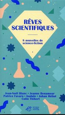 Reves Scientifiques ; 8 Nouvelles De Science-fiction