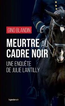 Meurtre Au Cadre Noir : Une Enquete De Julie Lantilly