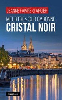 Meurtres Sur Garonne : Cristal Noir