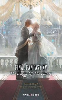 Final Fantasy Xv ; The Dawn Of The Future