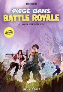 Fortnite - Pieges Dans Battle Royale T.5 ; La Lutte Pour Dusty Divot