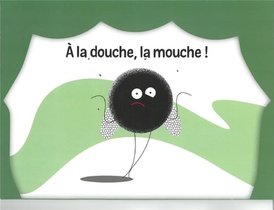 A La Douche La Mouche
