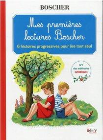 Methode Boscher ; Mes Premieres Lectures Boscher : 6 Histoires Progressives Pour Lire Tout Seul