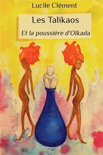 Les Talikaos ; Et La Poussiere D'oikada