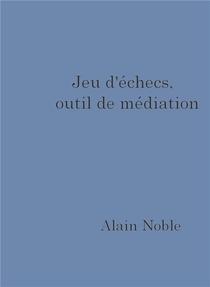 Jeu D'echecs, Outil De Mediation