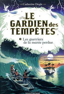 Le Gardien Des Tempetes T.2 ; Les Guerriers De La Maree Perdue