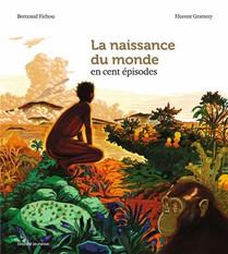 La Naissance Du Monde En 100 Episodes