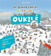 Le Grand Cahier D'activites De La Famille Oukile Hiver ; Le Grand Cahier D'activite De La Famille