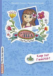 Le Journal D'ella T.10 ; Cap Sur L'amitie !