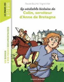 La Veritable Histoire De Colin, Serviteur D'anne De Bretagne