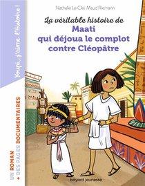 La Veritable Histoire De Maati, Qui Dejoua Le Complot Contre Cleopatre
