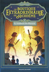 La Boutique Extraordinaire De Nicodeme T.1 ; Le Tombeau De Pharaon
