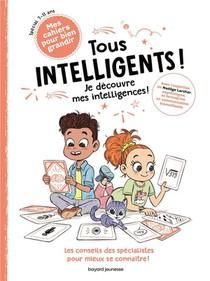 Tous Intelligents ! Je Decouvre Mes Intelligences !
