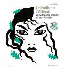 La Mythologie Grecque En Cent Episodes ; Le Feuilleton D'artemis