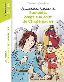 La Veritable Histoire De Romuald, Otage A La Cour De Charlemagne
