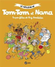 Le Meilleur De Tom-tom Et Nana T.4 ; Super Fetes Et Big Boulettes