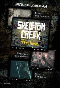Skeleton Creek T.1 ; Psychose