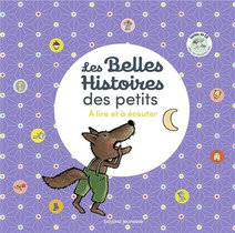 Les Belles Histoires Des Petits A Lire Et A Ecouter