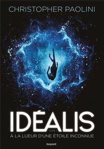 Idealis T.1 ; A La Lueur D'une Etoile Inconnue