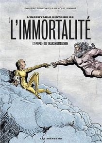 L'incroyable Histoire De L'immortalite ; L'epopee Du Transhumanisme