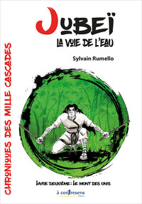 Chroniques Des Mille Cascades - T02 - Jubei, La Voie De L'eau. Le Mont Des Onis - Livre 2