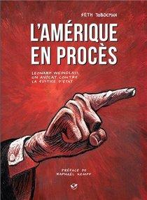 L'amerique En Proces ; Leonard Weinglass, Un Avocat Contre La Justice D'etat