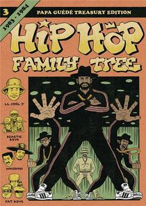 Hip Hop Family Tree T.3 ; 1983-1984