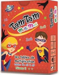 TAM TAM MULTIMAX 2 ; LES TABLES DE MULTIPLICATION DE X2 A X9