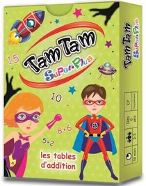 TAM TAM SUPERPLUS ; LES TABLES D'ADDITION