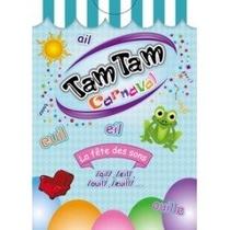 Tam Tam Carnaval Ail/Eil/Euil
